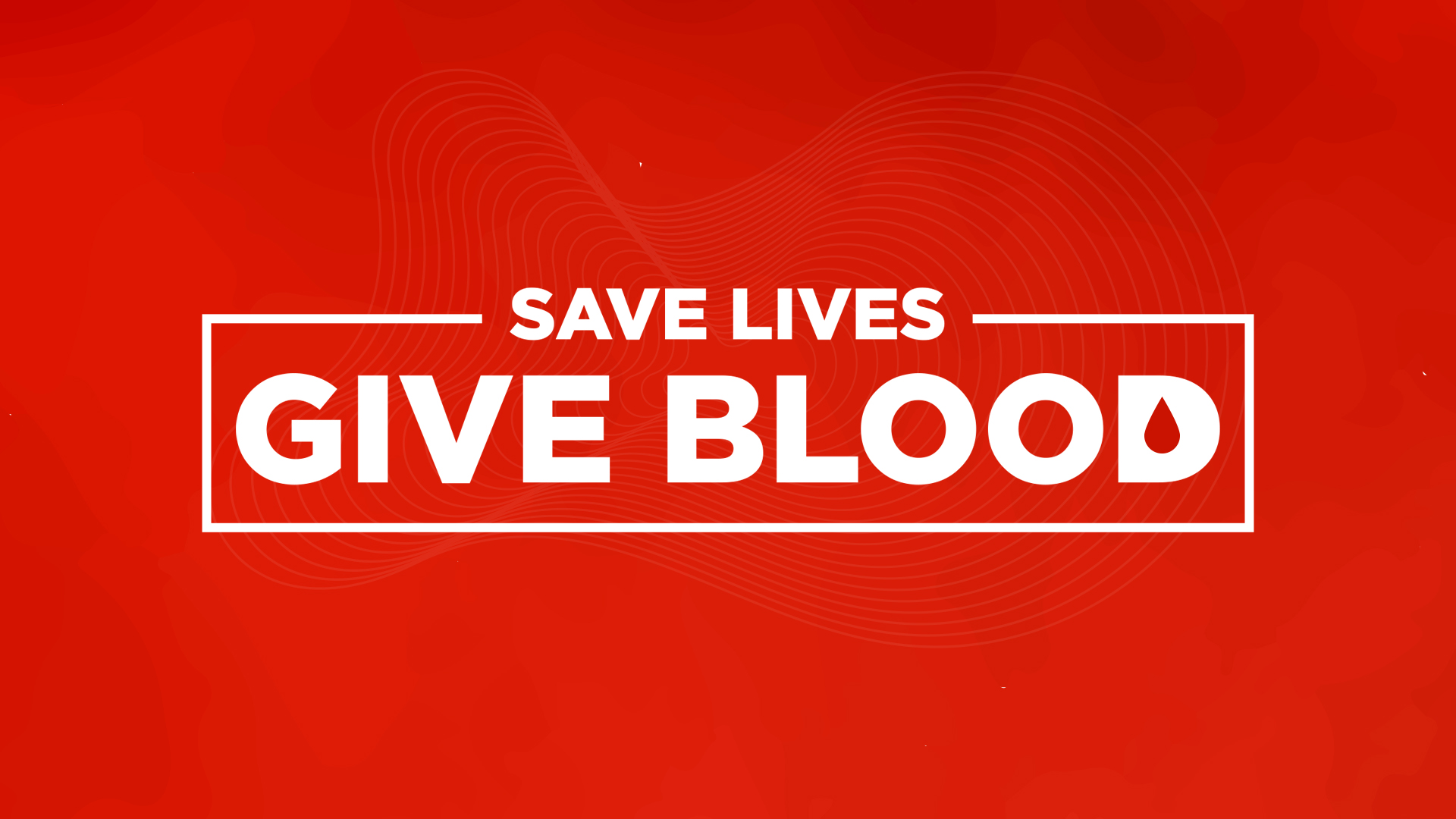 Save Lives Give Blood