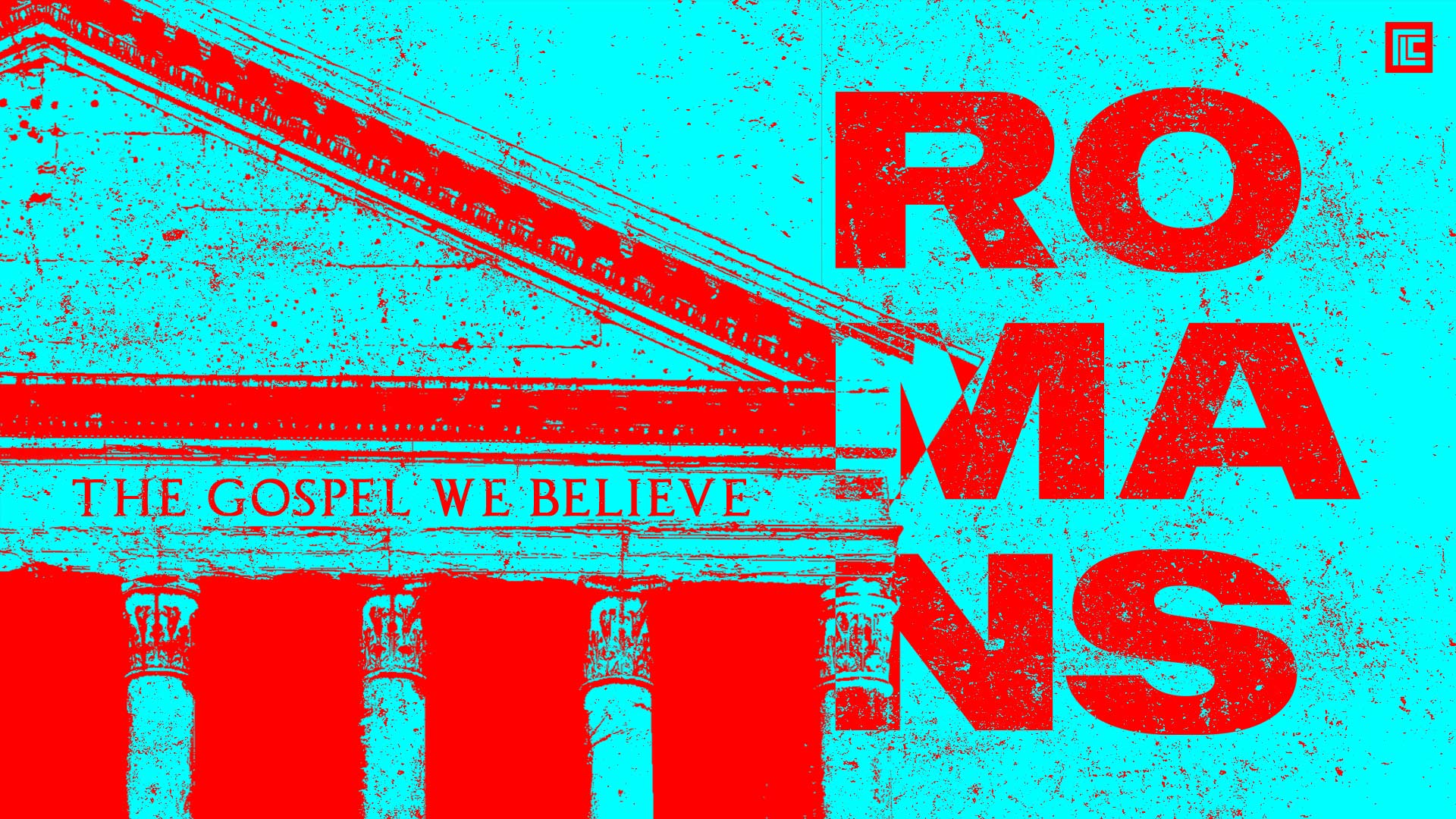 Romans: The Gospel We Believe