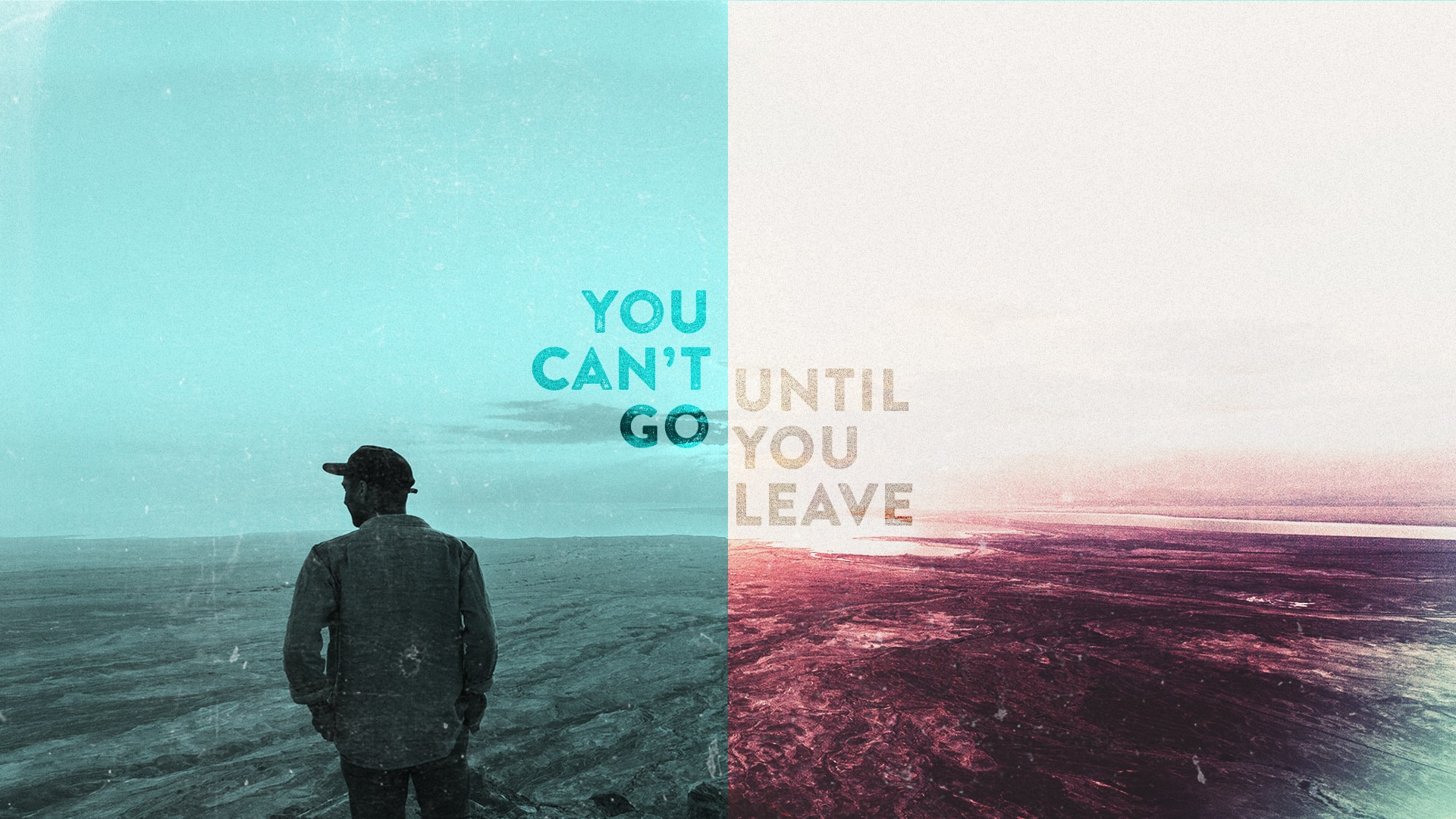 You Can't Go Until You Leave