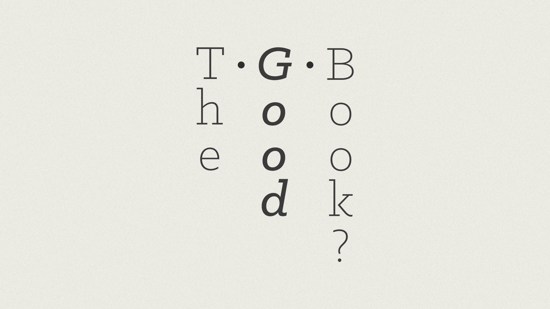 THE GOOD BOOK?