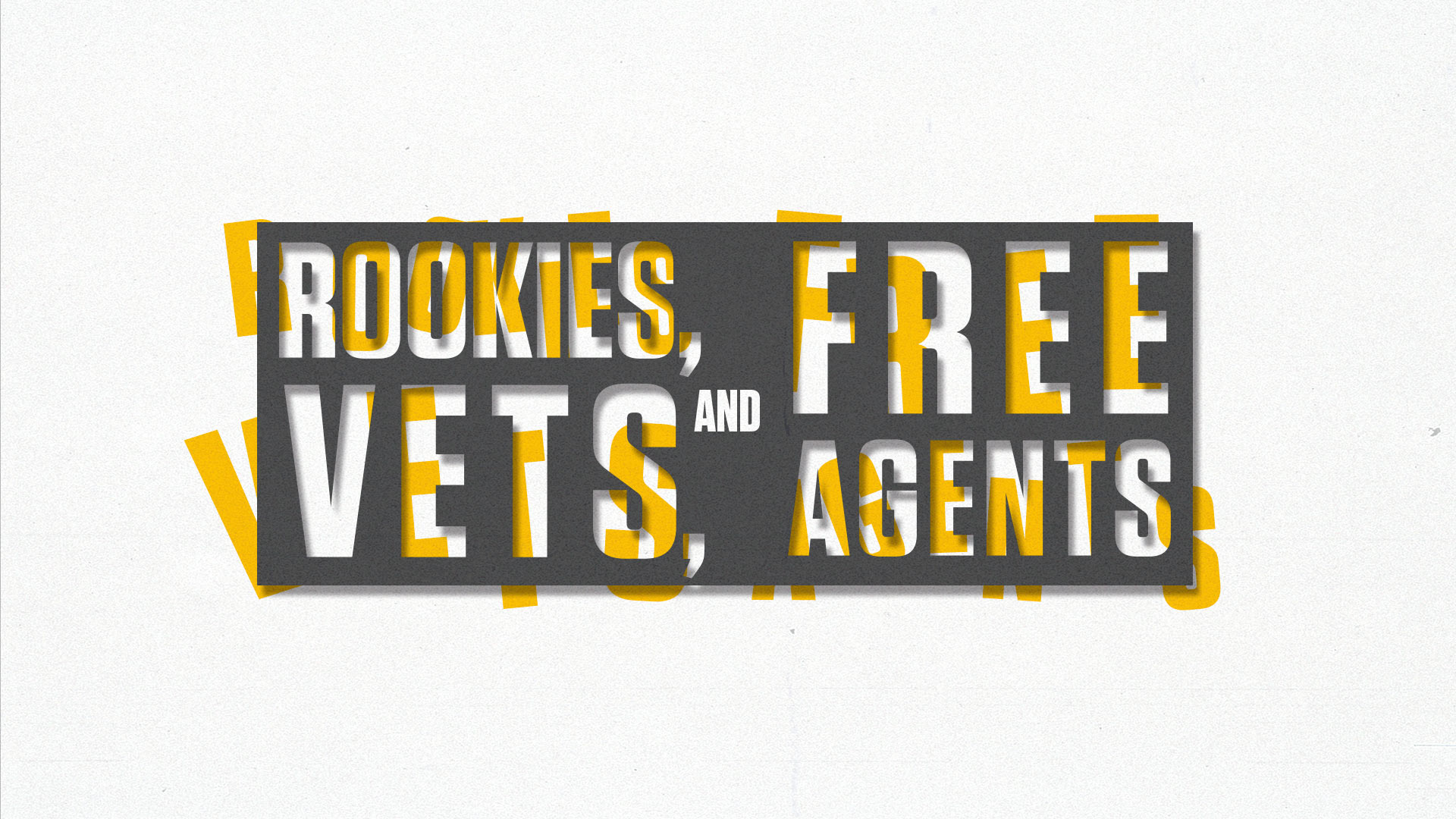 Rookies, Vets, and Free Agents